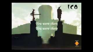 ICO - You Were There (Videogame Soundtrack PS2) [LYRICS] {HQ}