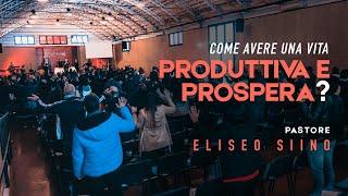 Vita Produttiva e Prospera | Pastore Eliseo Siino | 28/02/2021