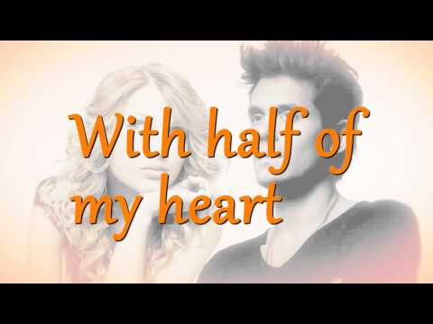 John Mayer Feat. Taylor Swift - Half Of My Heart + Lyrics