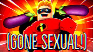 PLAYING ROBLOX WITH MR. INCREDIBLES (GONE SEXUAL)