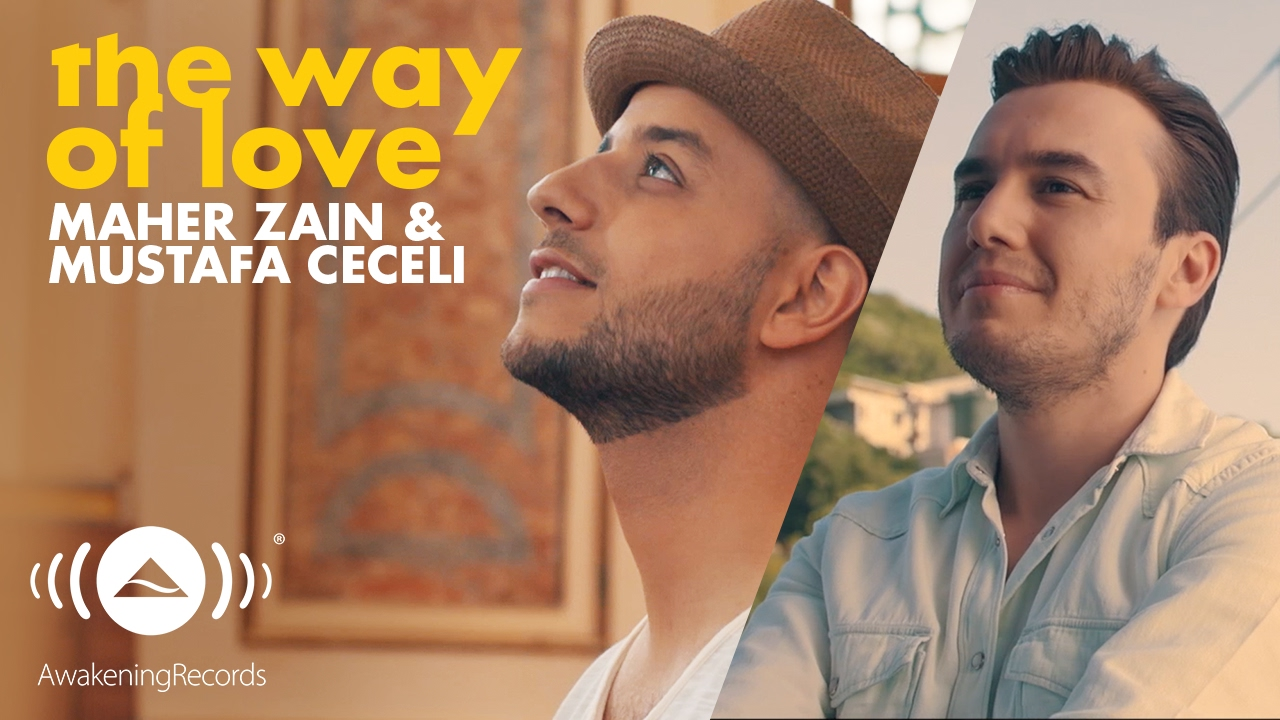 Maher Zain & Mustafa Ceceli - The Way of Love (Official Music Video)