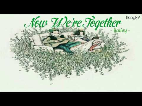 Now We're Together - Bailey May [Lyrics + Vietsub]