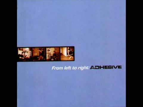 Adhesive - From Left To Right