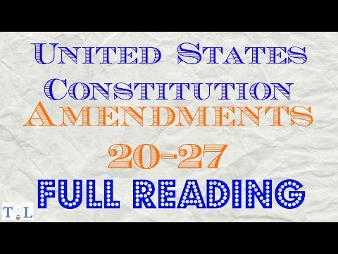 U.S. Cons. Amend. 20-27 – Listen To The Constitution – Episode #8