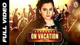 On Vacation | Grusha | Acme Muzic | Full Video | HD
