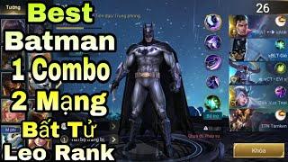 Liên Quân | Best Batman Thông Thạo 10000 Đánh Cực Ghê - 1 Combo Chết 2 Mạng Phá Đảo Leo Rank