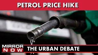 Unfair hike in fuel prices – The Urban Debate (August 22)