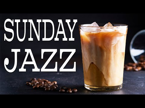 Sunday Coffee JAZZ Music - Lazy Weekend JAZZ Playlist For Morning,Work,Study
