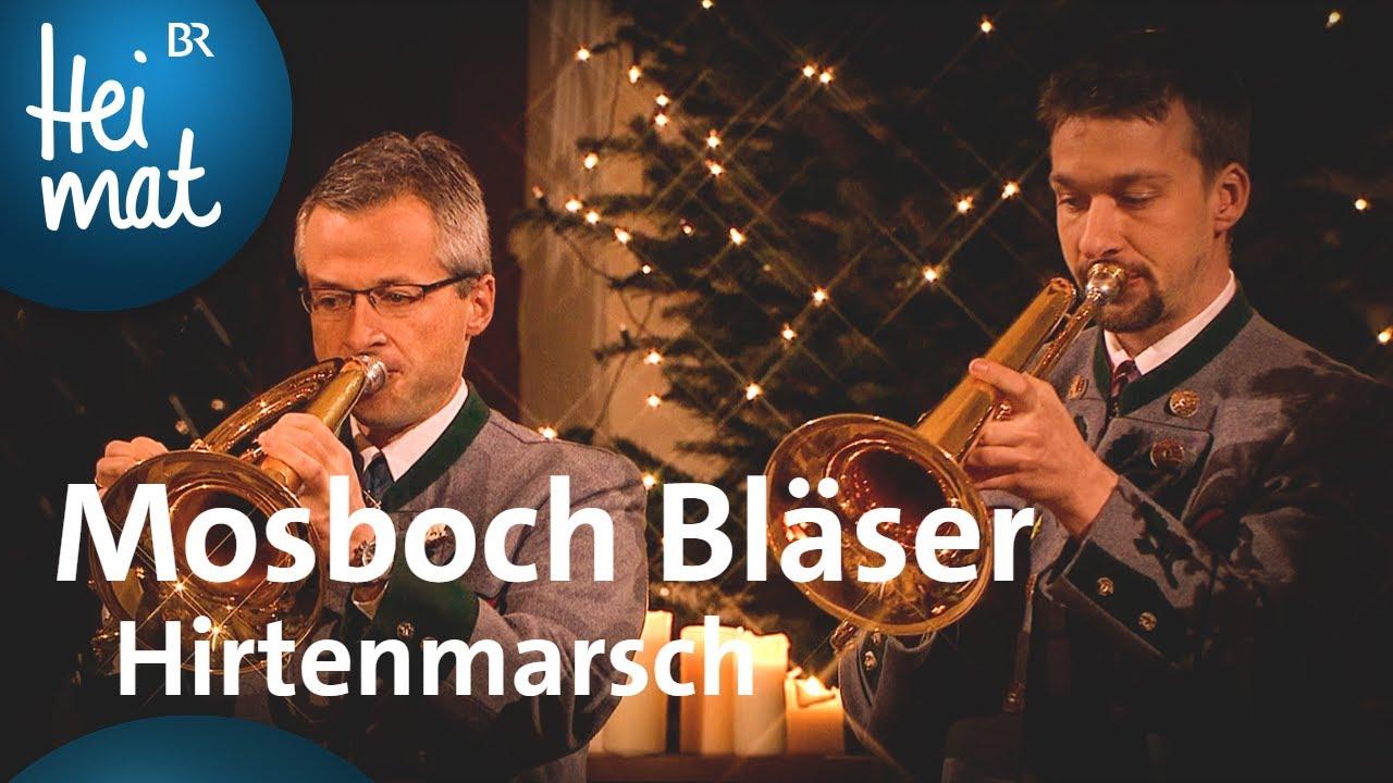 Mosboch Blaser Hirtenmarsch Volksmusik Zu Weihnachten Und Advent Br Heimat Youtube