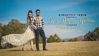Dil Diyan Gallan | Best Pre wedding Song 2018 | Vaishali & Aditya | Cinestyle India | Chandigarh