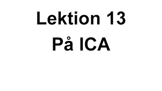 lektion 13 p ica svenska fr nyanlnda swedish for beginners