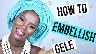 HOW TO EMBELLISH GELE