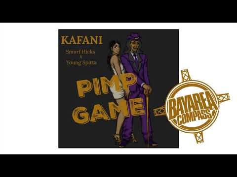 Kafani ft. Smurf Hicks x Young Spitta - Pimp Game [BayAreaCompass] @Kafani