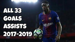 Ousmane Dembele  All 33 Goals amp Assist 2017-2019  Barcelona