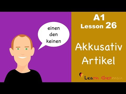 Learn German   Accusative case   Articles   Akkusativ   German for beginners   A1 - Lesson 26