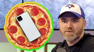 Finding a Google Pixel 4 in your Pizza