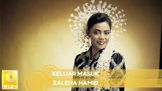 Zaleha Hamid Keluar Masuk