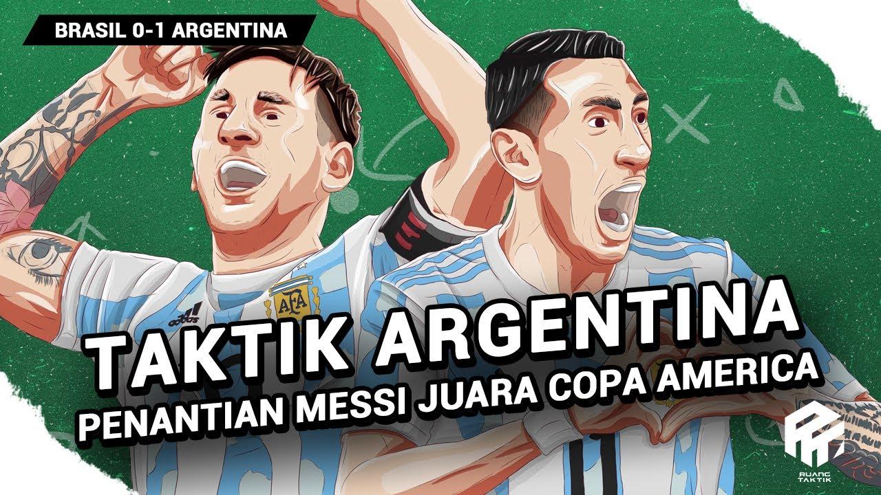 Begini Taktik Argentina Juarai Copa America | Scaloni Bangun Tim Solid | Messi Angkat Piala