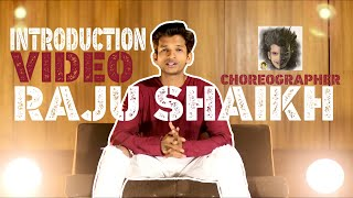 Raju shaikh dance choreographer introduction video