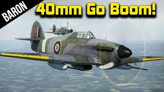 War Thunder Hurricane 40mm Big Derp Gun Destruction!