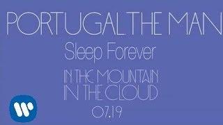 Portugal. The Man - Sleep Forever (New Music - Full Stream)