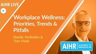Workplace Wellness  Priorities, Trends \u0026 Pitfalls | Tom Haak