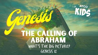 ATCO KIDS | The Calling of Abraham I Genesis 12
