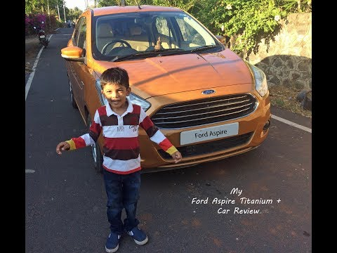 Ford Aspire Car Review | Titanium + | Four year old boy | Siddharth's View