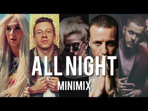 "Imagine Dragons/Kesha/Mike Shinoda/Beyonce/Linkin Park & more - All Night - From ""Good Goodbye 2017"""