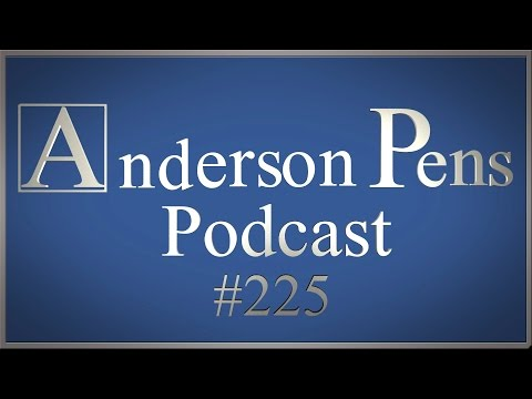 Anderson Pens Podcast #225
