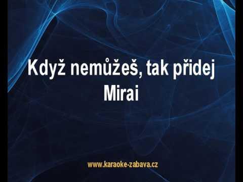 Když nemůžeš, tak přidej - Mirai Karaoke tip