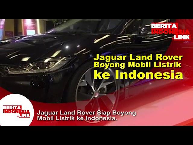JAGUAR, Land Rover boyong mobil listrik ke Indonesia