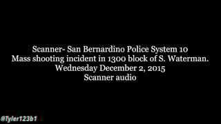 RAW NEW: Police Scanner audio from San Bernardino, California mass shooting