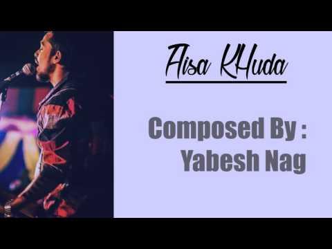 Aisa Khuda By Yabesh Nag