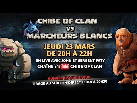 Chibe of clans VS Marcheur Blanc + Tirage au sort HUNGER CLASH LEAGUE
