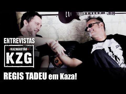 REGIS TADEU em Kaza - entrevistado por Gastão Moreira