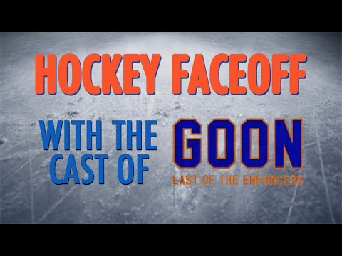 Hockey Faceoff with the cast of Goon 2: Last of the Enforcers