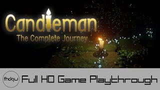 Candleman: The Complete Journey - Full Game Playthrough (No Commentary)