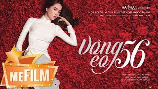 vong eo 56  official trailer  khoi chieu 06042016