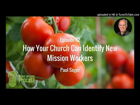 062: How Your Church Can Identify New Mission Workers - Paul Seger