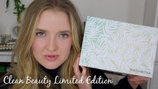 BIRCHBOX LIMITED EDITION CLEAN BEAUTY BOX| unboxing, thoughts