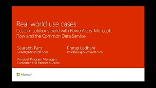 Real world use cases: Custom solutions build with PowerApps,  Microsoft Flow & Common Data | BRK2154