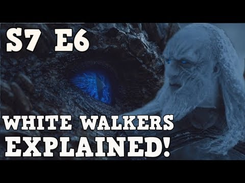 Game of Thrones Season 7 Episode 6 Beyond The Wall | White Walkers Explained!