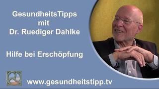 Hilfe bei Erschöpfung - GesundheitsTipps mit Dr. Ruediger Dahlke