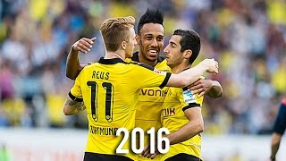 Reus Aubameyang Mkhitaryan - Best Skills & Goals 2016 | HD