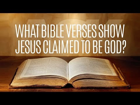 What Bible Verses Show Jesus Claimed to be God?