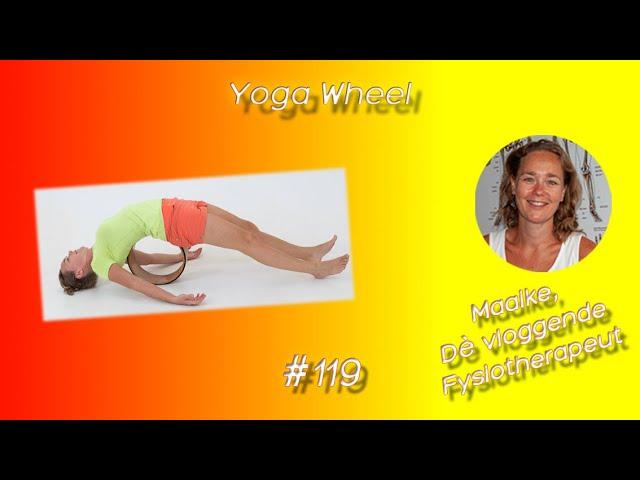 #119 Yoga Wheel, een yogawiel, wat is het en wat kun je ermee doen?