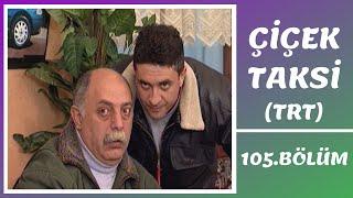Çiçek Taksi | 105. Bölüm (2.Sezon)