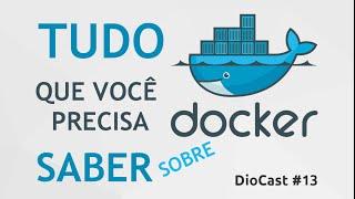 Tudo sobre Docker no Linux - DioCast #13