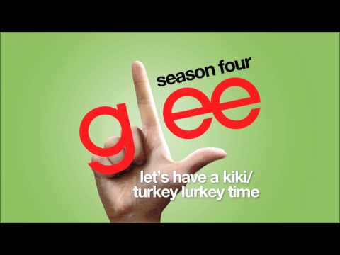 Let's Have A Kiki / Turkey Lurkey Time | Glee [HD FULL STUDIO]
